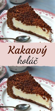 Naprosto skvostný kakaový koláč s tvarohovou náplní, vyzkoušejte náš recept. Horní krusta s kakaovou drobenkou. Sweet Desserts, Sweet Recipes, Dessert Recipes, Torte Cake, Luxury Food, Sweet Cakes, Food Dishes, Sweet Tooth, Cheesecake