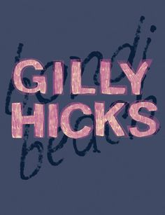 Gilly hicks font