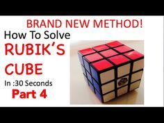 How To Solve Rubik's Cube in 30 Seconds BRAND NEW METHOD Part 4 - http://www.thehowto.info/how-to-solve-rubiks-cube-in-30-seconds-brand-new-method-part-4/