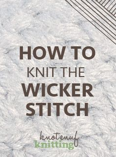 The wicker stitch can be a bit tricky the first time. Learn the technique in this video tutorial! This knitting stitch is used in my Song of Love (his) and (hers) knit hat patterns. Once you catch the hang of the wicker stitch, you'll be cruising! Click through to see the video from KnotEnufKnitting.