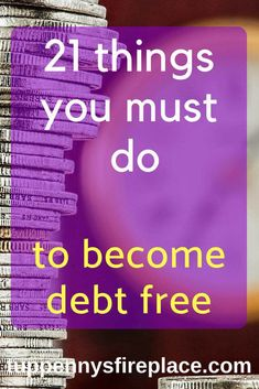 21 things you must do to become debt free. Use these hints, tips and tricks to tackle your debt. Become debt free using the snowball or avalanche or another method to pay off your debt. #debt  #debtfree #budgeting