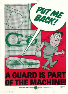 Collectable Vintage National Safety Poster - Put me back, a guard is part of the machine Health And Safety Poster, Safety Posters, National Safety, Chronic Arthritis, Safety Message, Construction Safety, Industrial Safety, Arthritis Exercises, Workplace Safety