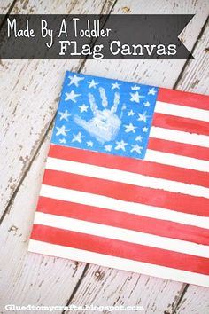 Toddler Made - Handprint Flag Canvas Keepsake Idea - A patriotic Kid Craft Idea perfect for 4th of July!