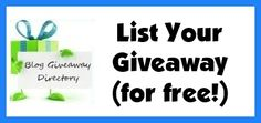 Need more exposure for your giveaway?  List Your #Giveaway for Free at Blog Giveaway Directory!