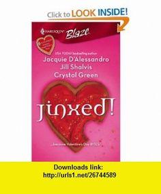 Jinxed! (Harlequin Blaze, No. 303) (9780373793075) Jacquie DAlessandro, Jill Shalvis, Crystal Green , ISBN-10: 0373793073  , ISBN-13: 978-0373793075 ,  , tutorials , pdf , ebook , torrent , downloads , rapidshare , filesonic , hotfile , megaupload , fileserve