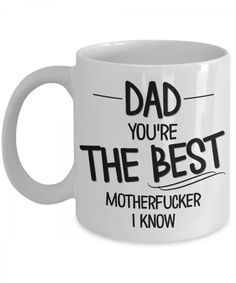 Father's Day Mugs   Funny Dad Mug Sarcastic Gift for Dad – You're the Best Motherfucker I Know. Design printed using a sublimation process making the design part of the mug surface. Prints are high quality and won't scratch, peel or fade away over time. Design printed on both front and back sides of the mug. Collect this awesome mug. #GiftForDad #FathersDayMugs #Mugs #PrintedMugs #GiftForFather #CeramicMugs #FathersDayGift #impropermug Funny Fathers Day Gifts, Fathers Day Mugs, Fathers Day Presents, Gifts For Father, Funny Gifts, Funny Coffee Mugs, Funny Mugs, Gifts For Expecting Dads, Diy Mugs
