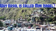 Why Kasol is called Mini Israel?, 1. Culture and style of Kasol will make you fall in love with this destination, 2. Nature – A prime reason to attract huge population of tourists every year to Kasol, 3. Israelis covering the area - Hello Travel Buzz
