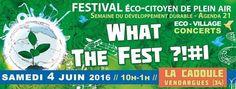 Festival éco-citoyen WHAT THE FEST le samedi 4 juin 2016 à Vendargues