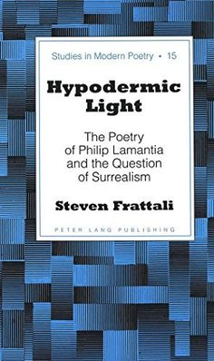 Hypodermic Light: The Poetry of Philip Lamantia and the Question of Surrealism (Studies in Modern Poetry) by Steven Frattali (2005-03-04) #Hypodermic #Light: #Poetry #Philip #Lamantia #Question #Surrealism #(Studies #Modern #Poetry) #Steven #Frattali