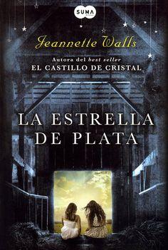 La estrella de plata / Jeannette Walls-- Madrid : Suma de letras, 2014     296 p. ; 23 cm    ISBN 978-84-8365-665-5