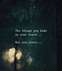 The things you hide in your heart.
