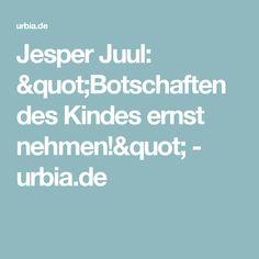 "Jesper Juul: ""Botschaften des Kindes ernst nehmen!"" - urbia.de"