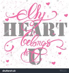 My Heart Belongs To You, My Heart Belongs To U Lettering, Design, Hand