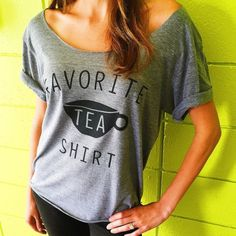 This ~tea shirt~. | 23 Adorable Products Tea Lovers Could Use In Their Lives