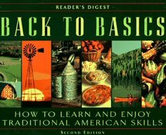 "Back to Basics: How to Learn and Enjoy Traditional American Skills (Second Edition) (Reader's Digest) is on my order list! I came across it while looking at online articles on root cellars (somehow had reproduced an excellent basement root cellar cutaway iillustration). It sounds fantastic: ""This book, first published in 1981 and recently updated, was [...]"
