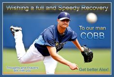 TAMPA BAY RAYS - Wishing Alex Cobb a speedy recovery! Recent reports state that Alex is doing well and all tests came back positive and he should be on the road to recovery. That sure was a scary sight to behold. GO ALEX!