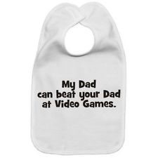 MY DAD CAN BEAT YOUR DAD AT VIDEO GAMES FUNNY BABY INFANT BIB NEW GIFT IDEA