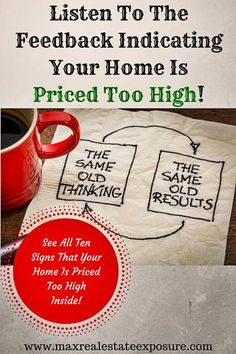 Feedback is One Great Way to Know Your Home is Priced too High. See 9 Other Ways to Tell Your Real Estate is Overpriced: http://www.maxrealestateexposure.com/10-signs-that-your-home-is-priced-too-high/