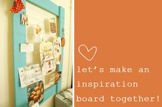 let's make an Inspiration Board #DIY - i have no idea why i need one, but this sounds fun and like a good time waster. i need more of that in my life!