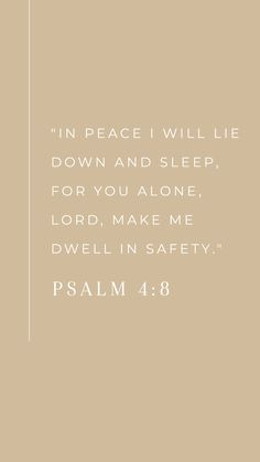 Psalm - protect us in His perfect peace while we sleep. Encouragement for resting safely in His arms. Bible Verses Quotes, Bible Scriptures, Faith Quotes, Psalms Quotes, Peace Quotes, Trusting God Quotes, Psalms Verses, Wife Quotes, Stairway To Heaven
