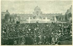 1904 St. Louis Fair: Opening-Day crowd in The Plaza of St. Louis.  The Festival Hall and Terrace of States in the distance.