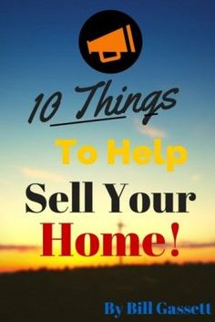 Here are ten things to do before selling a home. Use these home selling tips to help you sell your home faster and for more money.