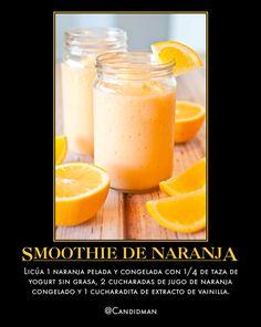 #Bebida #Smoothie de #Naranja...  Licúa 1 naranja pelada y congelada con 1/4 de taza de yogurt sin grasa, 2 cucharadas de jugo de naranja congelado y 1 cucharadita de extracto de vainilla.  @candidman