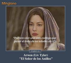 Frase de Liv Tyler mostrando su amor a Aragorn en la película el Señor de los Anillos