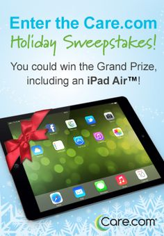 Enter the Care.com Holiday Sweepstakes to win an iPad Air and other great prizes!