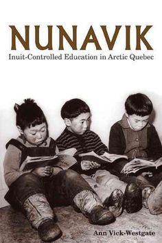 Nunavik: Inuit Controlled Education in Arctic Quebec Music Games, Stargazing, Quebec, Grenada, Arctic, Books To Read, Northern Lights, Ebooks, Education
