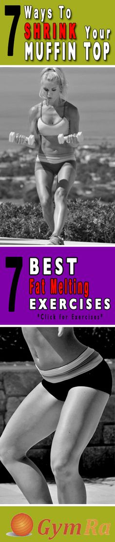 7 Ways to Shrink Your Muffin Top. Lose weight, tone, and sculpt your body. Get fit & healthy!