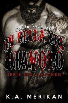 In sella col diavolo: Coffin Nails MC (Serie Sex & Mayhem 1) by K.A. Merikan