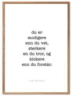 Du er modigere enn du vet. Sitat Plakat fra Ole Brumm– Plakatbar.no Cards Against Humanity, Art
