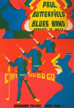 """simplybek: """" Paul Butterfield Blues Band at the Cafe Au Go Go, June 1967 Elvin Bishop. Rock Posters, Concert Posters, Music Posters, Art Posters, Paul Butterfield, Jazz, Delta Blues, Blue Band, Blues Music"""