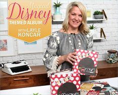 Design a Magical Disney-Themed Album: Say Cheese III with Layle Koncar - Scrapbook.com - Enroll today for FREE!