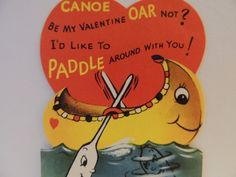 "#53 VINTAGE VALENTINE CARD ANTHROPOMORPHIC CANOE  OAR "" PADDLE AROUND WITH YOU """