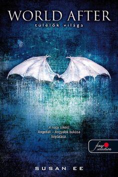 Susan Ee: World After - Túlélők világa (Angelfall World, Books, Movie Posters, Movies, Libros, Films, Book, Film Poster, Cinema