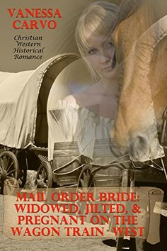ebooks mail order bride widowed jilted pregnant wagon train west christian western historical