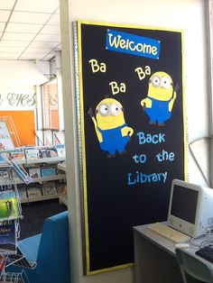 Minions display, to welcome the students back. Inspired by Pinterest.