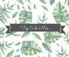 Top 5 do mês já no blog 😍☺️