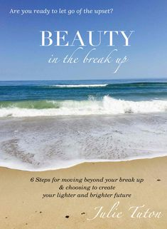 BEAUTY in the break up By Julie Tuton Are you ready to let go of the upset? 6 Steps for moving beyond your break up & choosing to create your lighter and brighter future. Be Honest With Yourself, Create Yourself, Do You Believe, Did You Know, 20 Years Of Marriage, Separation And Divorce, Access Consciousness, Bright Future, Change Is Good