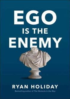 Read & Download Ego Is the Enemy by Ryan Holiday Ebook, Pdf, Kindle.Ego Is the Enemy Ebook Download.