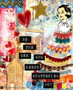 Scatter joy quote via www.BraveGirlsClub.com