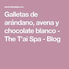 Galletas de arándano, avena y chocolate blanco - The T'ai Spa - Blog