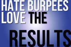 I actually LOVE Burpees :)
