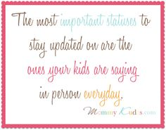 The most important status updates to pay attention to are the ones your kids are saying in person every day.