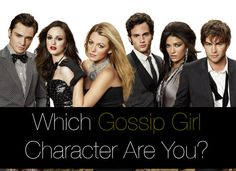 """Which """"Gossip Girl"""" Character Are You via @buzzfeed"""