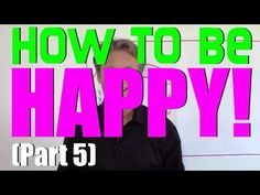 How To Be Happy (Part 5) - 5 Quick Ways To Stop Worrying - YouTube