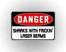 Outdoor Pool Sign - Danger Sharks With Frickin' Laser Beams - Humor Signs