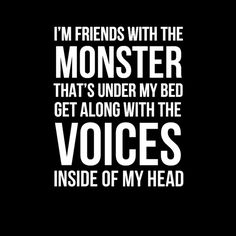 """""""I'm friends with the monster that' sunder my bed. Get along with the voices inside of my head.""""  Eminem-The Monster Lyrics  #lyrics #eminem"""